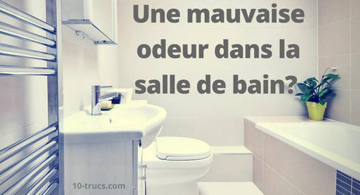 mauvaises odeurs salle de bain